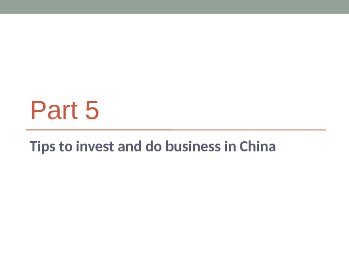Part 5 Tips to invest and do business in China