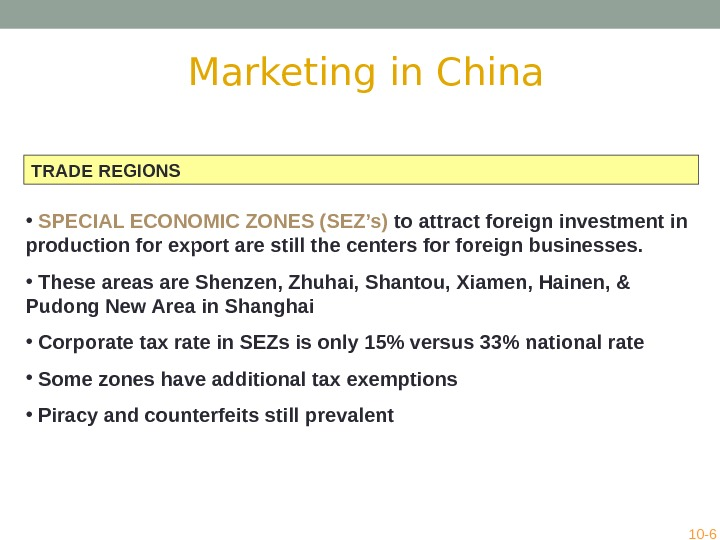 TRADE REGIONS •  SPECIAL ECONOMIC ZONES (SEZ's) to attract foreign investment in production for export
