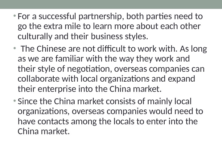 • For a successful partnership, both parties need to go the extra mile to learn