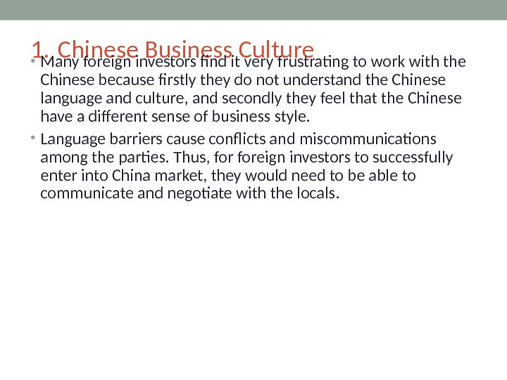 1. Chinese Business Culture  • Many foreign investors find it very frustrating to work with
