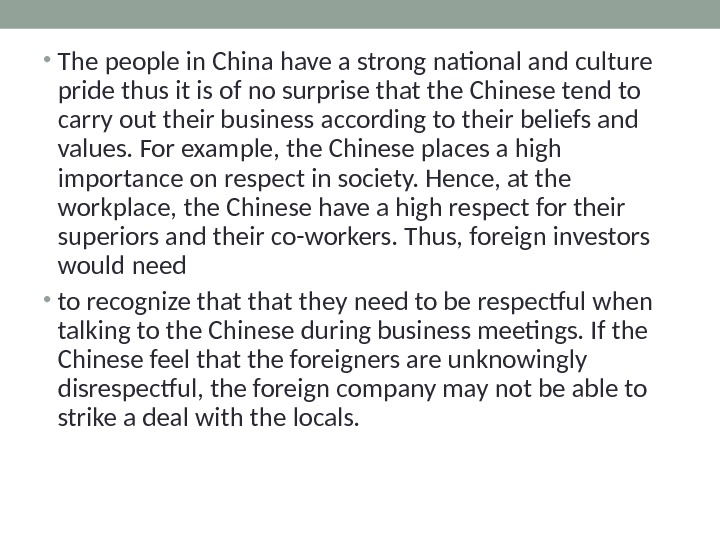 • The people in China have a strong national and culture pride thus it is