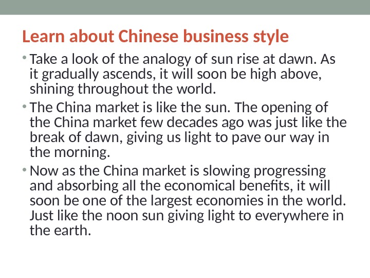 Learn about Chinese business style • Take a look of the analogy of sun rise at