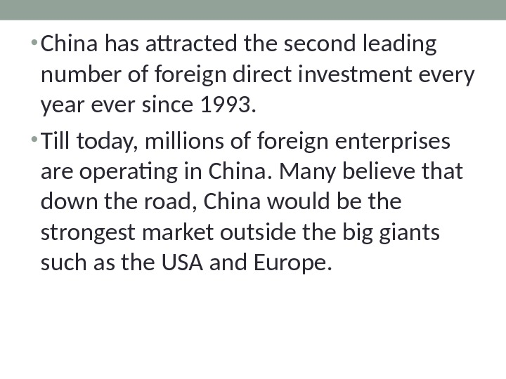 • China has attracted the second leading number of foreign direct investment every year ever