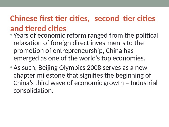 Chinese frst tier cities,  second tier cities and tiered cities • Years of economic reform