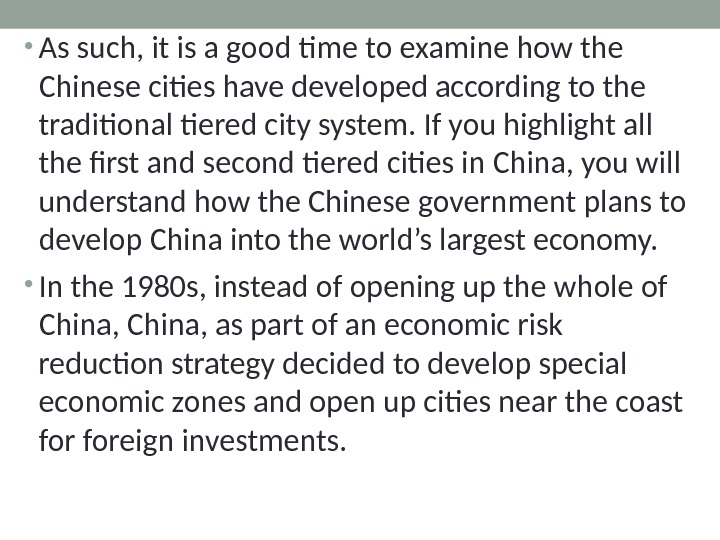 • As such, it is a good time to examine how the Chinese cities have