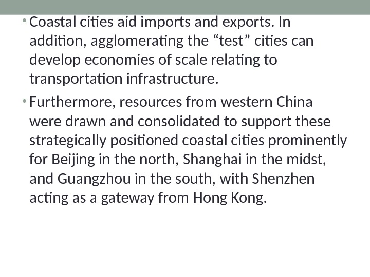 "• Coastal cities aid imports and exports. In addition, agglomerating the ""test"" cities can develop"