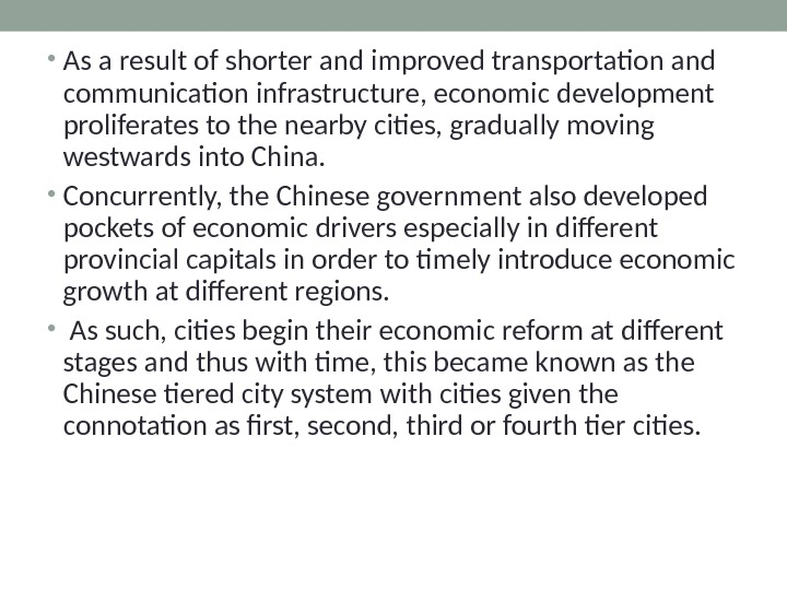 • As a result of shorter and improved transportation and communication infrastructure, economic development proliferates