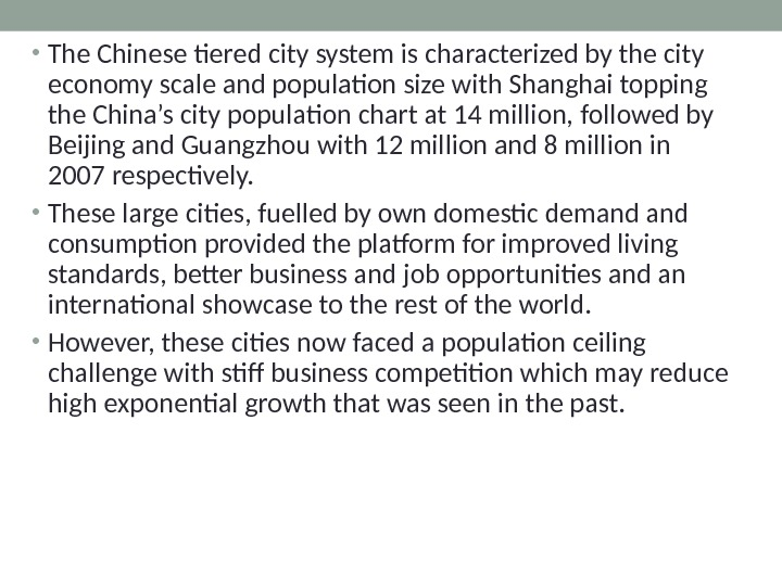 • The Chinese tiered city system is characterized by the city economy scale and population