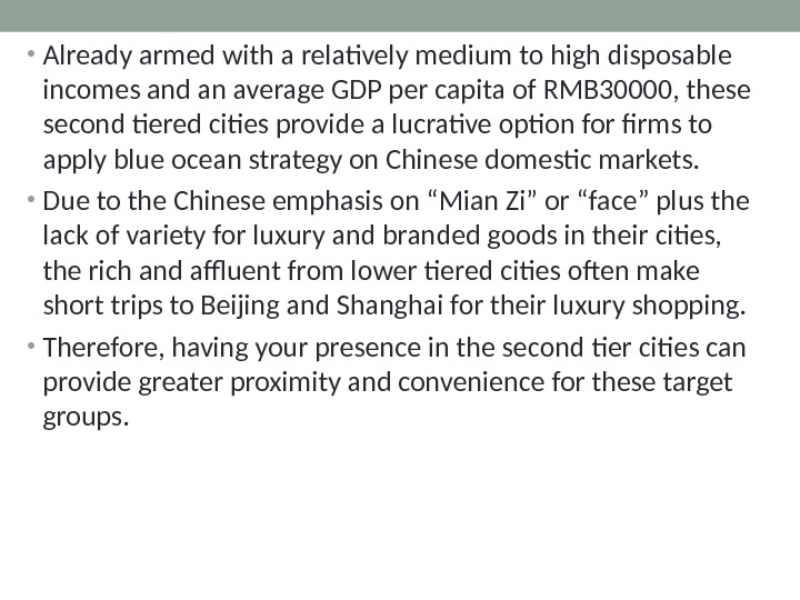 • Already armed with a relatively medium to high disposable incomes and an average GDP