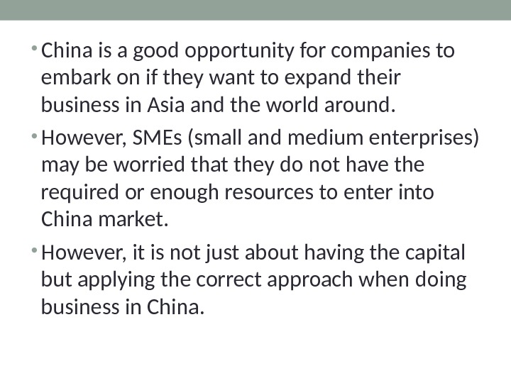 • China is a good opportunity for companies to embark on if they want to