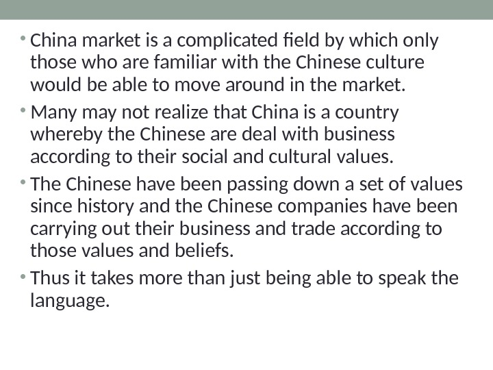 • China market is a complicated field by which only those who are familiar with