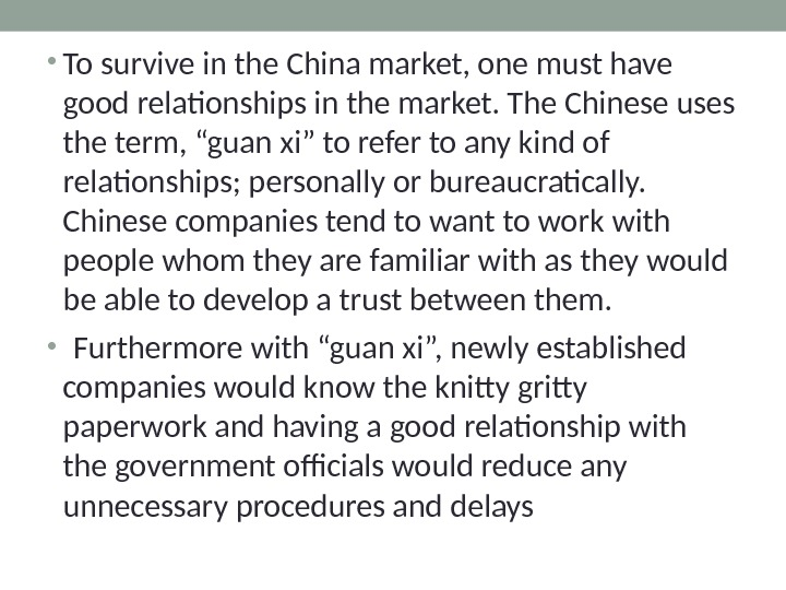 • To survive in the China market, one must have good relationships in the market.