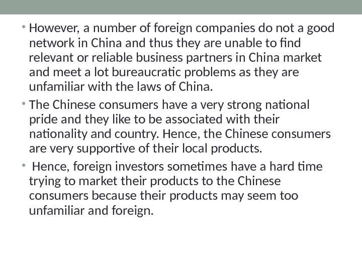 • However, a number of foreign companies do not a good network in China and