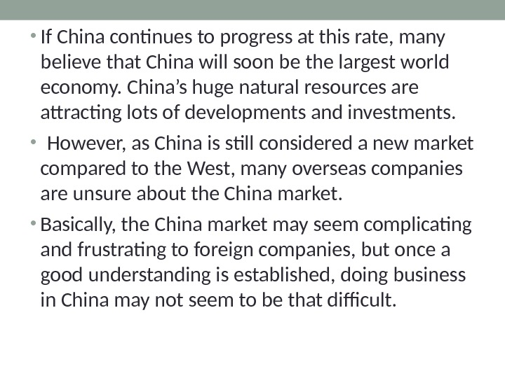 • If China continues to progress at this rate, many believe that China will soon
