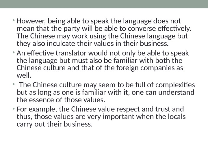 • However, being able to speak the language does not mean that the party will