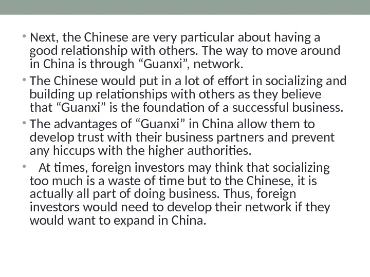 • Next, the Chinese are very particular about having a good relationship with others. The