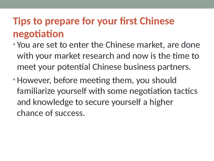 Tips to prepare for your frst Chinese negotiation • You are set to enter the Chinese