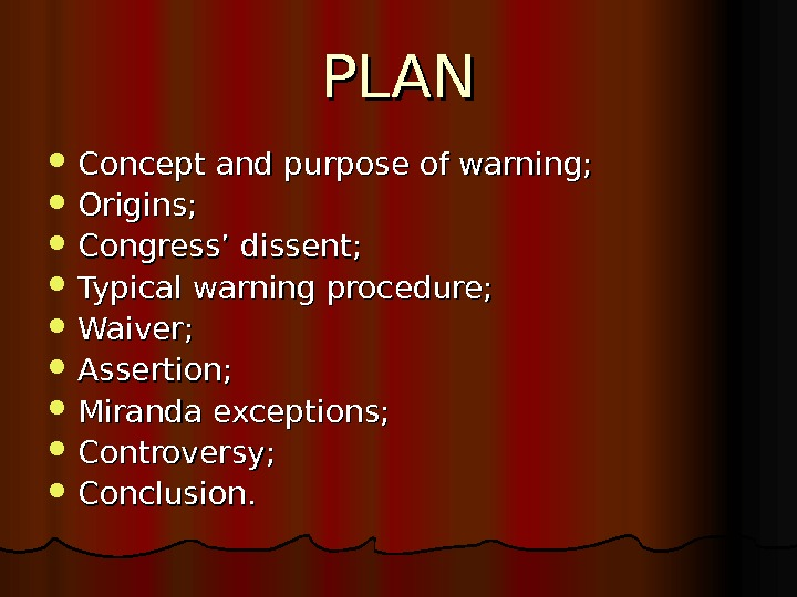 PLAN Concept and purpose of warning;  Origins;  Congress' dissent;  Typical warning