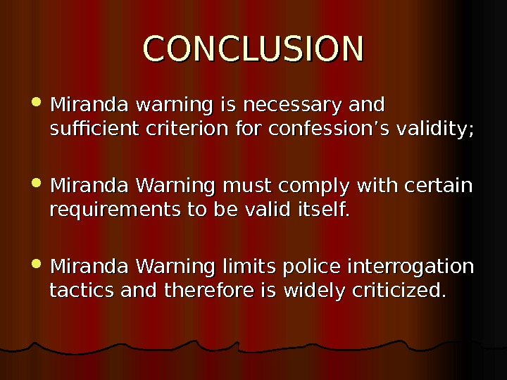 CONCLUSION Miranda warning is necessary and sufficient criterion  for confession's validity;  Miranda