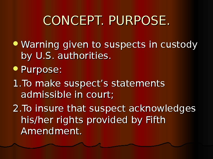 CONCEPT. PURPOSE.  Warning given to suspects in custody by U. S. authorities.