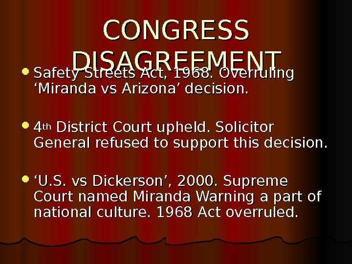 CONGRESS DISAGREEMENT Safety Streets Act, 1968. Overruling 'Miranda vs Arizona' decision.  44 thth