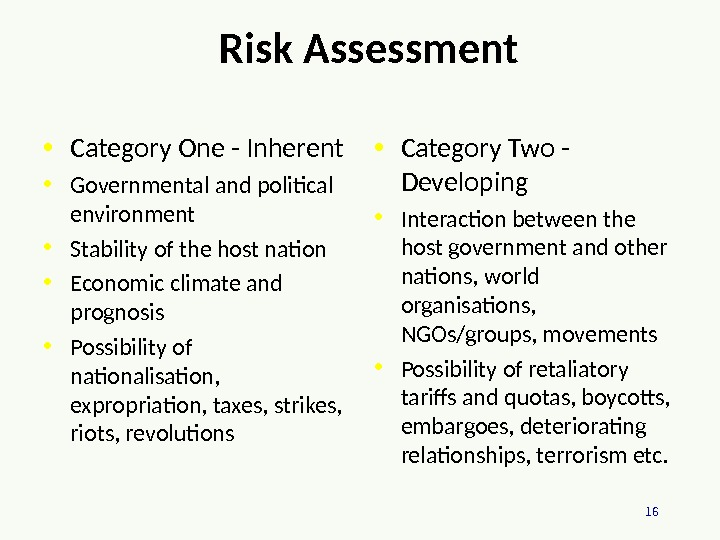 16 Risk Assessment • Category One - Inherent • Governmental and political environment • Stability of