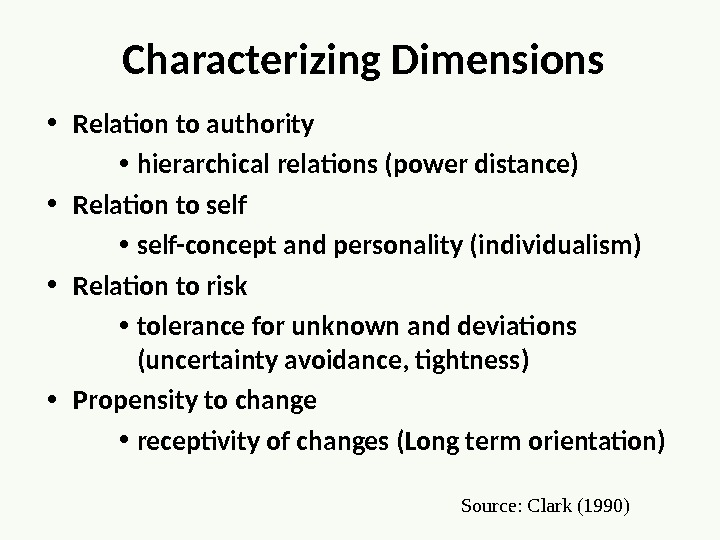 Characterizing Dimensions • Relation to authority • hierarchical relations (power distance) • Relation to self •