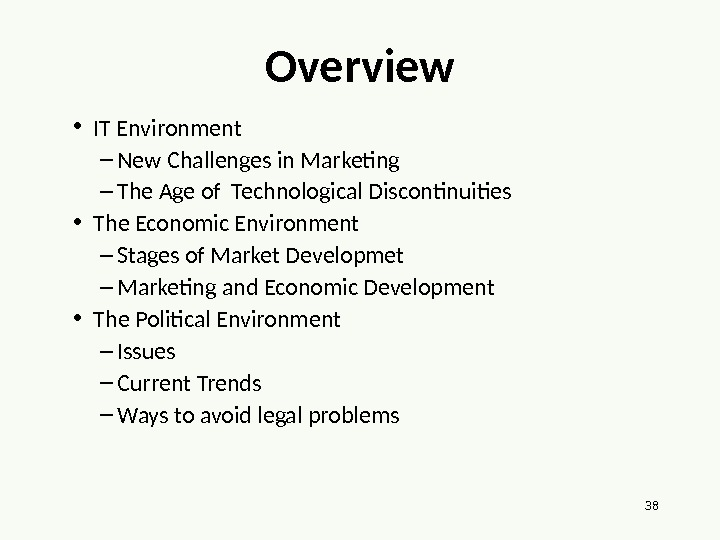 38 • IT Environment – New Challenges in Marketing – The Age of Technological Discontinuities •