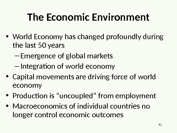 41 The Economic Environment • World Economy has changed profoundly during the last 50 years –