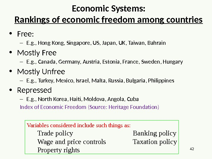 42 Economic Systems: Rankings of economic freedom among countries • Free: – E. g. , Hong
