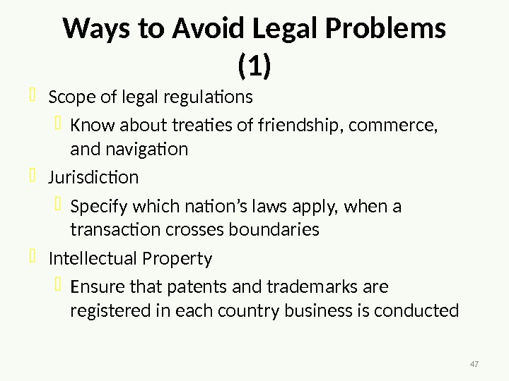 47 Ways to Avoid Legal Problems (1) Scope of legal regulations Know about treaties of friendship,