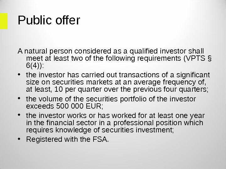 Public offer A natural person considered as a qualified investor shall meet at least two of