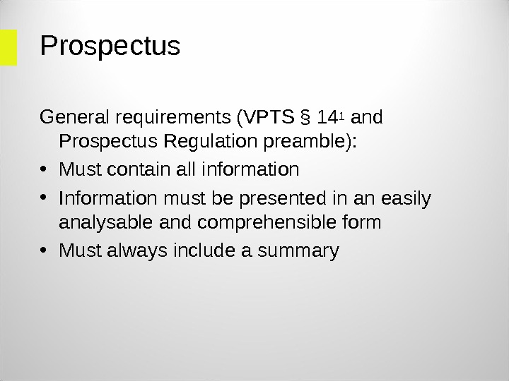 Prospectus General requirements (VPTS § 141 and Prospectus Regulation preamble):  • Must contain all information