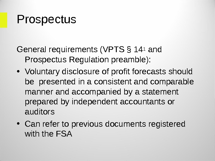 Prospectus General requirements (VPTS § 141 and Prospectus Regulation preamble):  • Voluntary disclosure of profit
