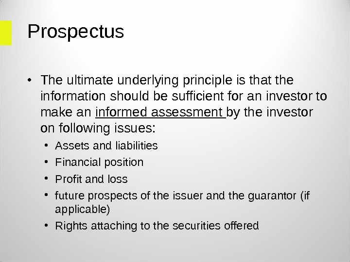 Prospectus  • The ultimate underlying principle is that the information should be sufficient for an