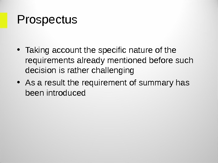 Prospectus  • Taking account the specific nature of the requirements already mentioned before such decision