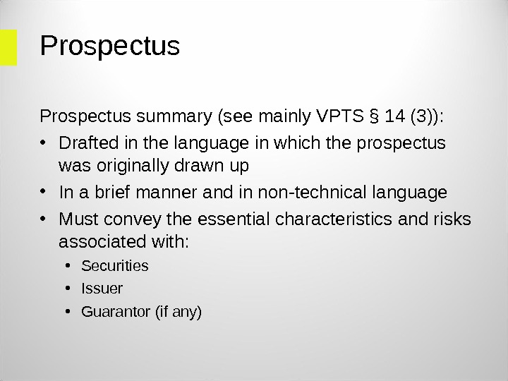 Prospectus summary (see mainly VPTS § 14 (3)):  • Drafted in the language in which