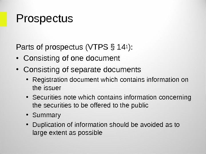 Prospectus Parts of prospectus (VTPS § 14 1 ):  • Consisting of one document