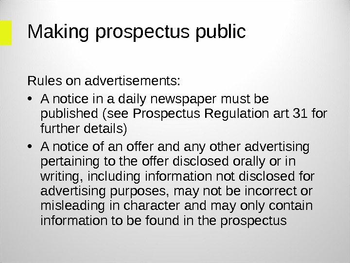 Making prospectus public Rules on advertisements:  • A notice in a daily newspaper must be