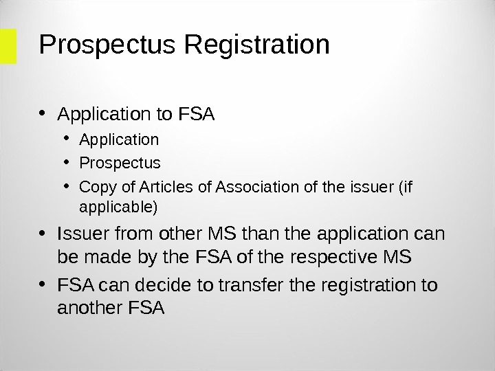 Prospectus Registration  • Application to FSA • Application • Prospectus • Copy of Articles of