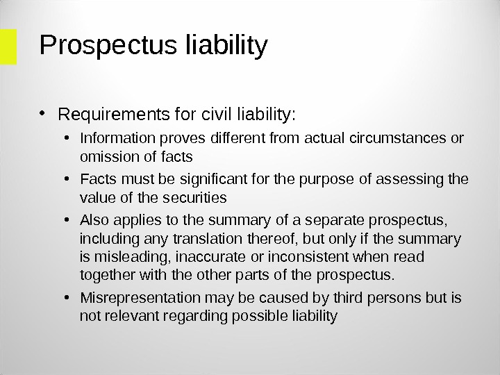 Prospectus liability  • Requirements for civil liability:  • Information proves different from actual circumstances