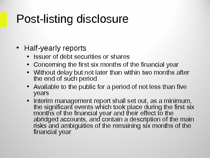 Post-listing disclosure • Half-yearly reports • Issuer of debt securities or shares • Concerning the first