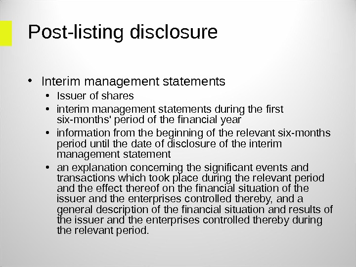 Post-listing disclosure • Interim management statements • Issuer of shares • interim management statements during the
