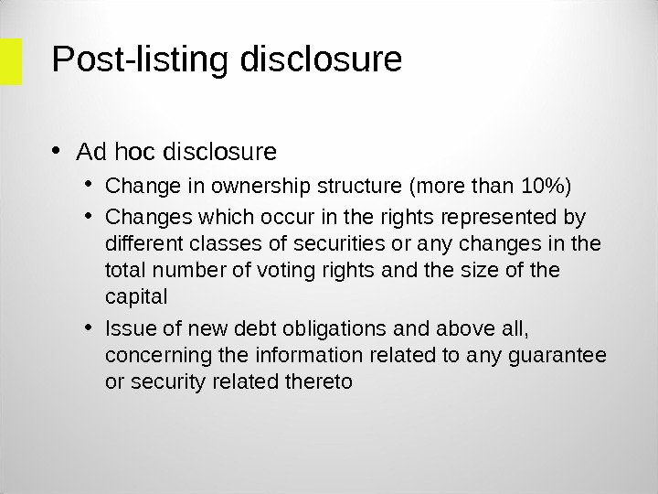 Post-listing disclosure • Ad hoc disclosure • Change in ownership structure (more than 10) • Changes