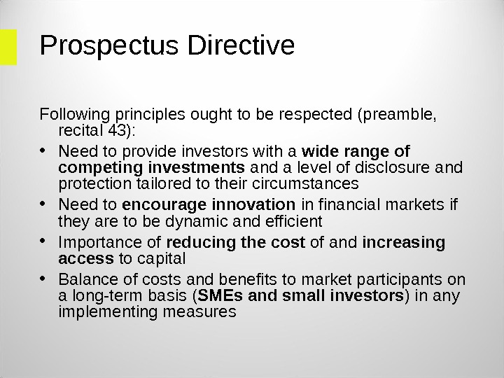 Prospectus Directive Following principles ought to be respected (preamble,  recital 43):  • Need to