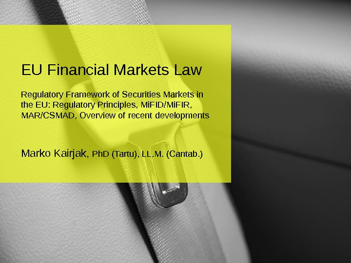 EU Financial Markets Law Regulatory Framework of Securities Markets in the EU: Regulatory Principles, Mi. FID/Mi.