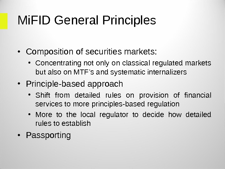 Mi. FID General Principles • Composition of securities markets:  • Concentrating not only on classical