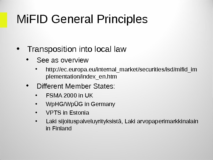 Mi. FID General Principles • Transposition into local law • See as overview • http: //ec.