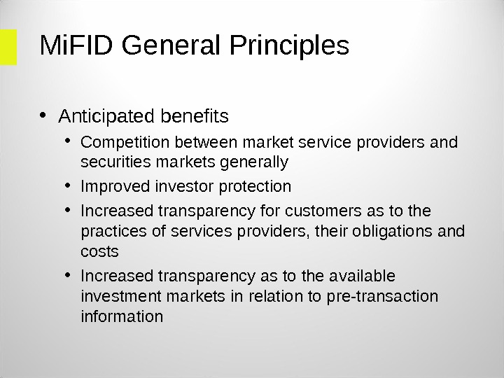 Mi. FID General Principles • Anticipated benefits • Competition between market service providers and securities markets