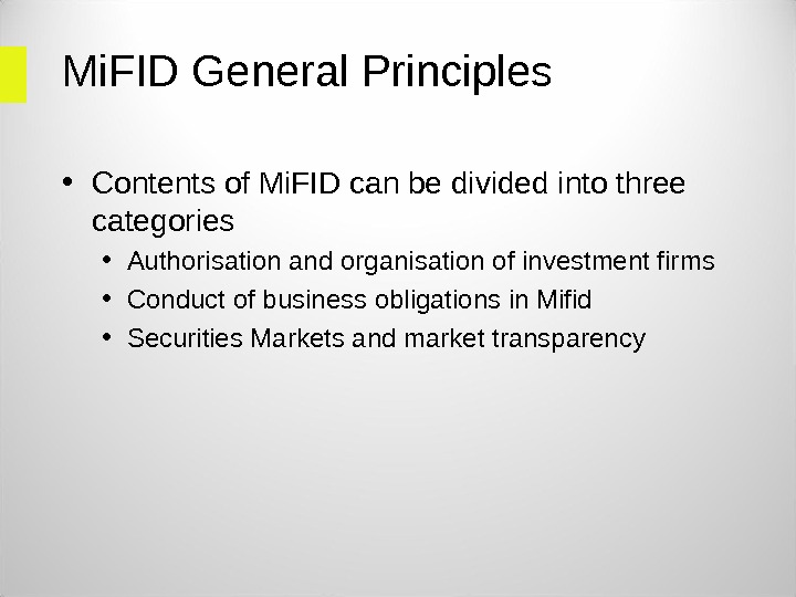 Mi. FID General Principles • Contents of Mi. FID can be divided into three categories •